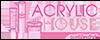 อะคริลิคเฮ้าส์ – ACRYLIC HOUSE